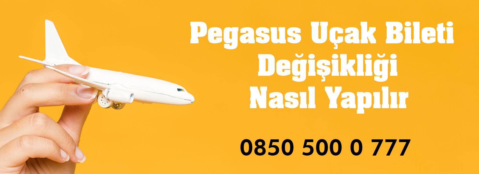 pegasus uçak bileti değişikliği