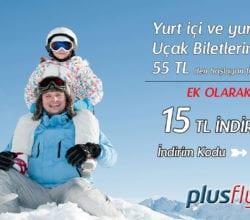 THY ile Tüm Türkiye 55 TL indirimine İlave 15 TL plusfly.com indirimi.