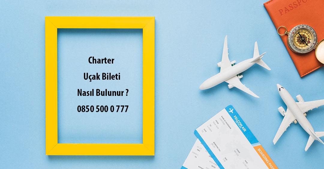 charter uçak bileti nasıl bulunur