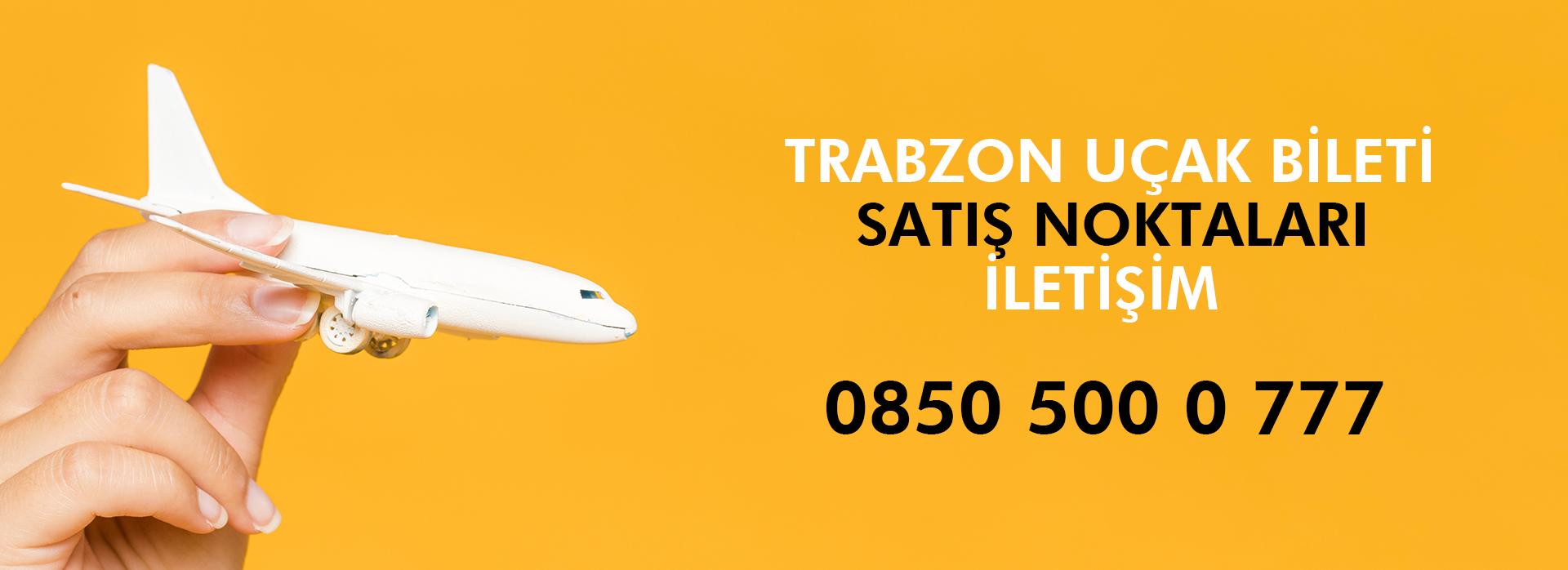 trabzon uçak bileti satış noktaları