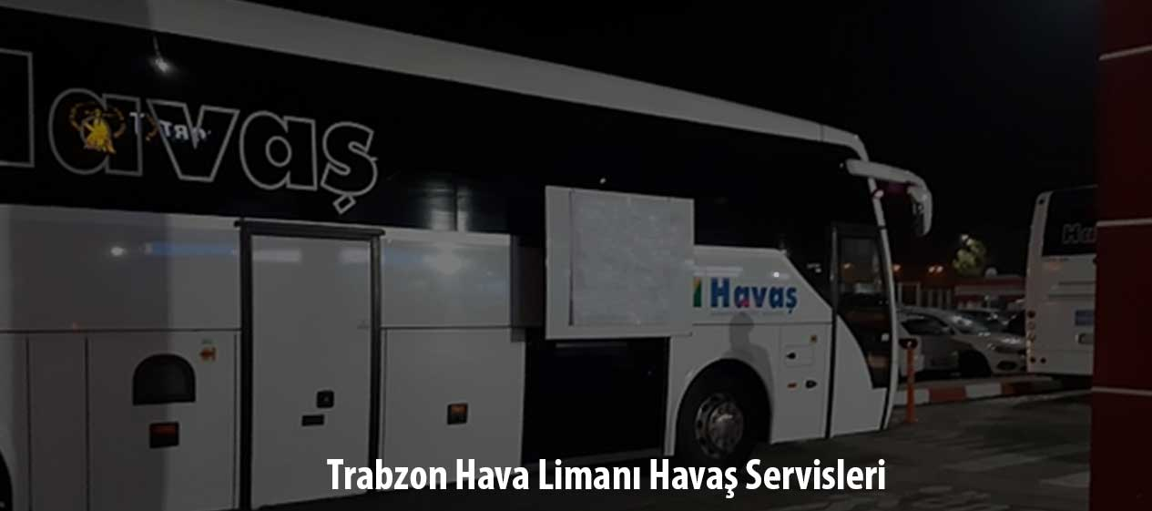 trabzon hava limanı havaş servisleri