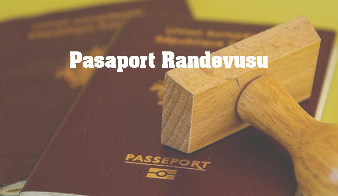 pasaport randevusu nasıl alınır