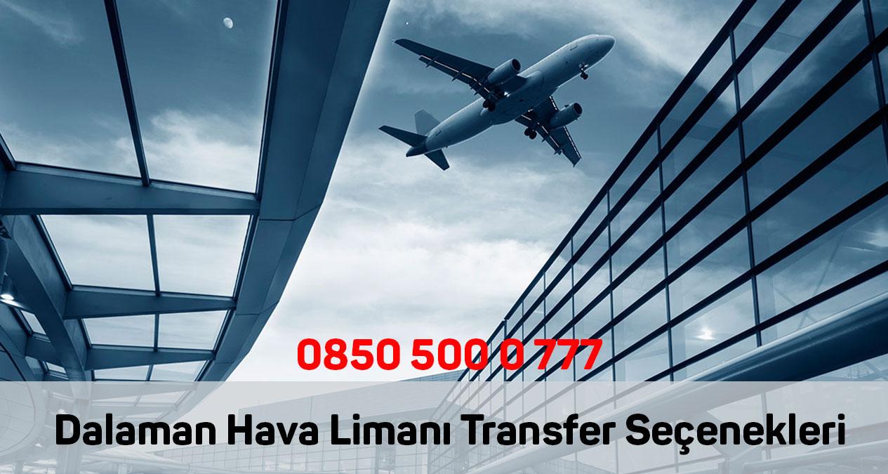 dalaman hava limanı transfer seçenekleri