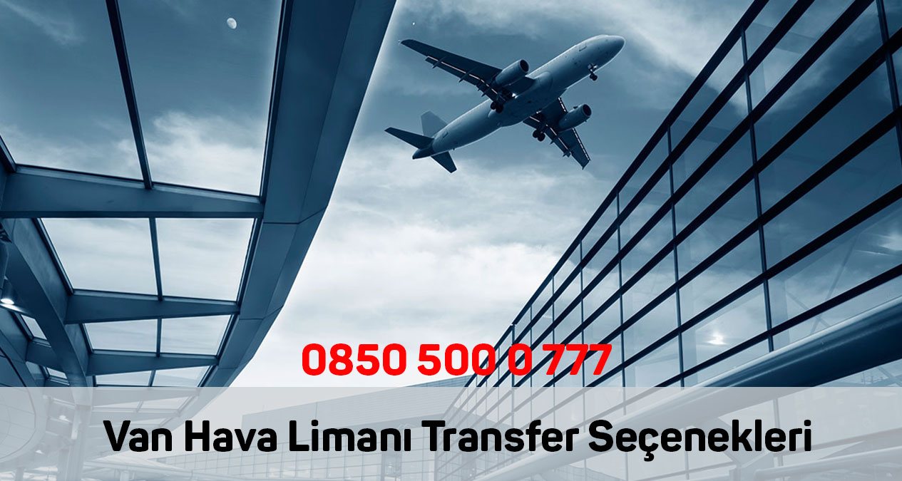 van hava limanı transfer seçenekleri